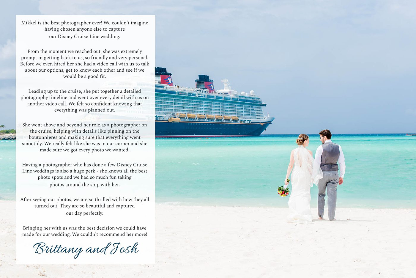 Destination wedding photographer, Mikkel Paige Photography, testimonials and reviews from luxury wedding clients at Castaway Cay, on Disney Cruise Line.